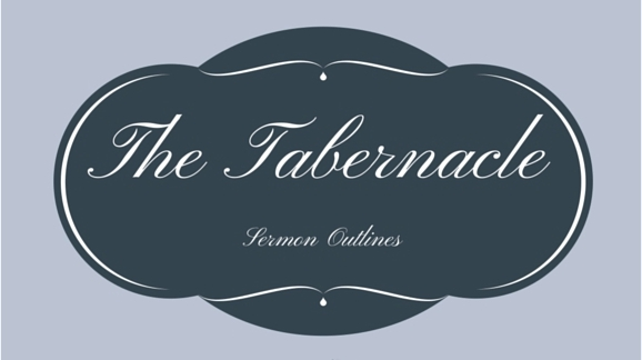 Tabernacle Series Outlines