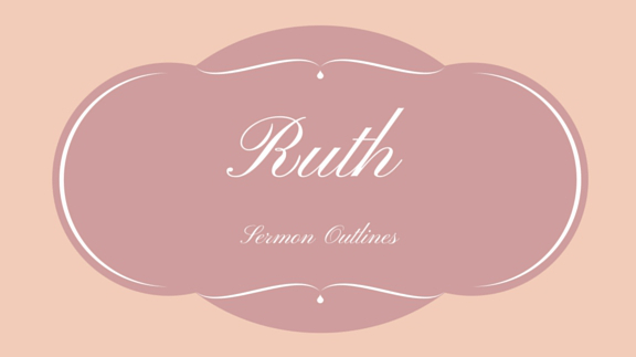 Ruth Series Outlines