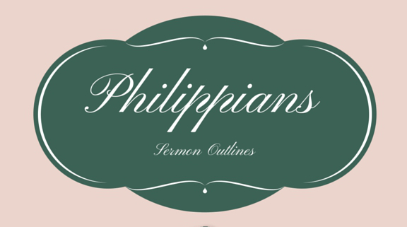 Philippians Series Outlines