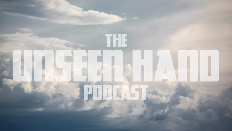 The Unseen Hand Podcast – 09 – But God Series – 03 – But God Shall Be With You